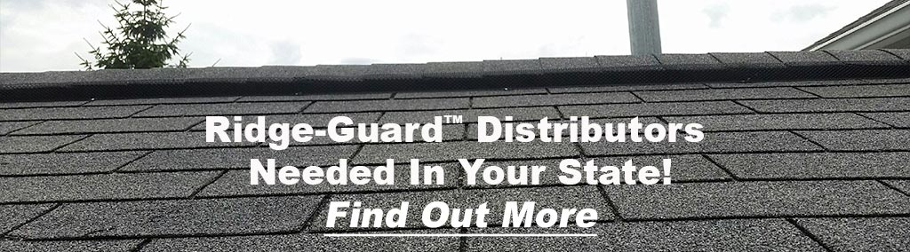 Ridge-Guard™ Distributors Needed In Your State! Find Out More